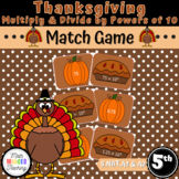 Grade 5 - Thanksgiving Multiply and Divide by Powers of 10