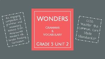 UNIT 2: McGraw-Hill Wonders Vocabulary and Grammar Mini-Lessons