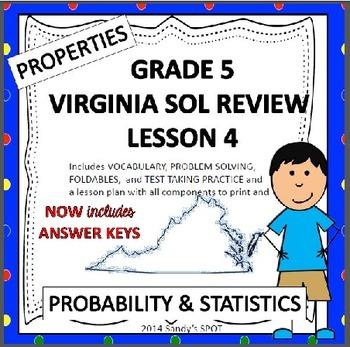 Grade 5 VIRGINIA SOL Math Review  4 of 4 PROPERTIES, PROB. & STATISTICS