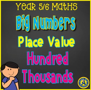 Grade 5 and 6 Mathematics - Place value – Hundred Thousands