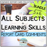 Ontario Report Card Comments - Grade 5 and Grade 6 EDITABLE (All Subjects + LS)