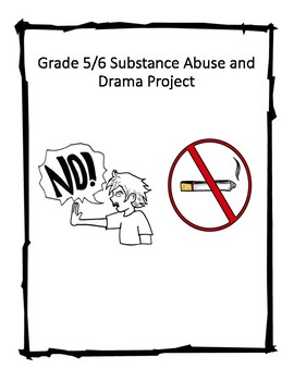 Grade 5 and Grade 6 Substance Abuse Drama Project