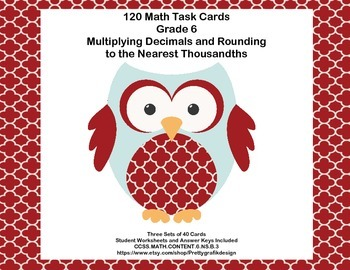 Grade 6 -120 Task Cards -Multiplying Decimals -CCSS.Math.Content.6.NS.B.3