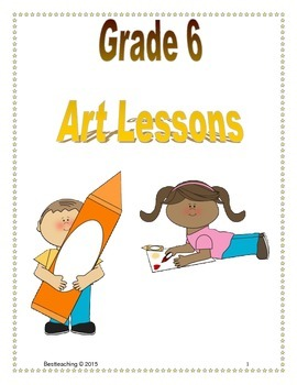 Grade 6 A Year of Art Lessons