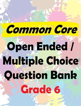 Grade 6 CCSS Aligned Open Ended Question Bank