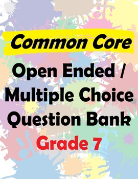 Grade 7 CCSS Aligned Open Ended Question Bank