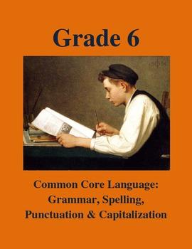 Grade 6 CCSS Language: Grammar, Spelling, Punctuation, Cap