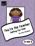 Grade 6 CCSS: You're The Teacher: Editing for Kids