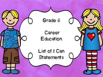 Grade 6 Career Education I Can Statements List