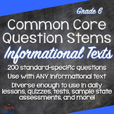 Grade 6 Common Core Question Stems and Annotated Standards - Informational Texts