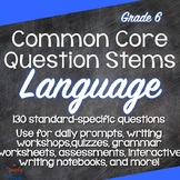 Grade 6 Common Core Question Stems and Annotated Standards - Language