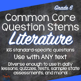 Grade 6 Common Core Question Stems and Annotated Standards - Reading: Literature