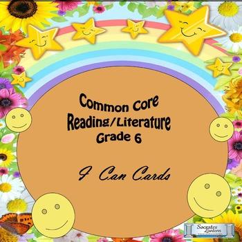 """Grade 6 Common Core Reading/Literature """"I CAN"""" Statements"""