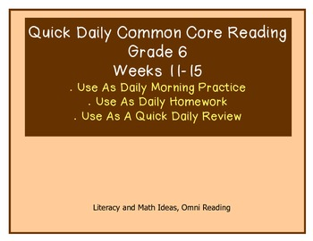 Grade 6 Daily Common Core Reading Practice Weeks 11-15 {LMI}