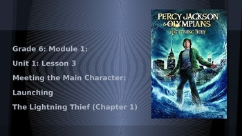 Grade 6 ELA Module 1 Lesson 3 Powerpoint: Meeting Percy Jackson