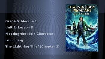 Grade 6 ELA Module 1 Lesson 3 Powerpoint: Meeting Percy Jackson