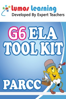 Grade 6 English Language Arts (ELA) Tool Kit for Educators, PARCC Edition