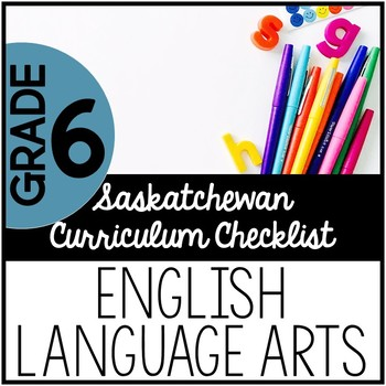 Grade 6 English Language Arts - Saskatchewan Curriculum Checklists