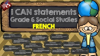 Grade 6 French I CAN Statements Social Studies
