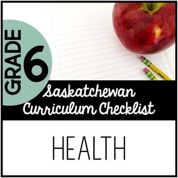 Grade 6 Health - Saskatchewan Curriculum Checklists