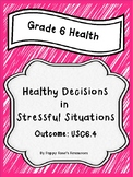 Grade 6 Health Unit 4 Stressful Situations