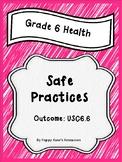 Grade 6 Health Unit 6 Safe Practices