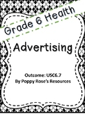 Grade 6 Health Unit 7 - Advertising