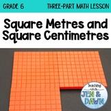 Grade 6 Ontario Math Three Part Lesson Square M and CM