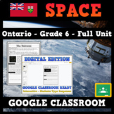 Grade 6 - Ontario Science Unit - SPACE - Distance Learning - GOOGLE CLASSROOM