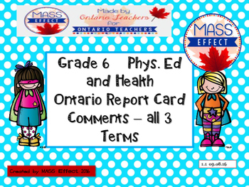 Grade 6 Phys. Ed and Health Report Card Comments, ALL 3 TERMS!