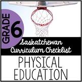 Grade 6 Physical Education - Saskatchewan Curriculum Checklists