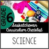 Grade 6 Science - Saskatchewan Curriculum Checklist