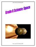 Grade 6 Science Unit - Space - Entire Unit in Full