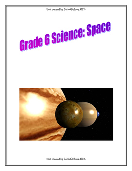 Grade 6 Science Unit - Space - Entire Unit in Full