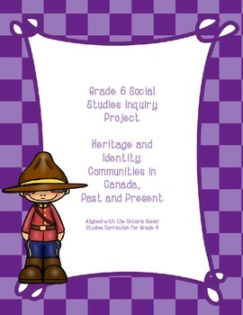 Grade 6 Social Studies Inquiry Project: Heritage and Identity in Canada