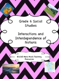 Grade 6 Social Studies  - Interactions and Interdependence of Nations