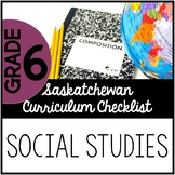 Grade 6 Social Studies - Saskatchewan Curriculum Checklist