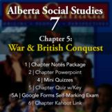 Grade 7 Alberta Social Studies Chapter 5: War and British