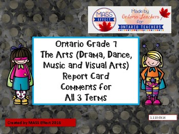 Grade 7 Arts (All 4 Arts) Report Card Comments, ALL TERMS!