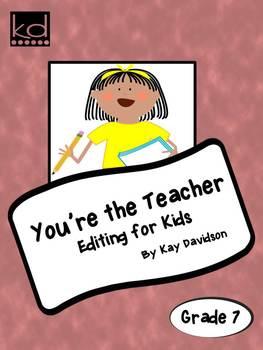 Grade 7 CCSS: You're The Teacher: Editing for Kids
