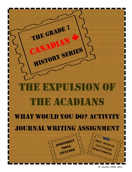 Grade 7 Canadian History: The Expulsion of the Acadians Assignment