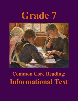 Grade 7 Common Core Reading: Informational Text Bundle