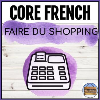 Grade 7 Core French Unit Plan: Shopping