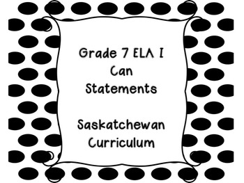 Grade 7 ELA I Can Statements - Saskatchewan Curriculum