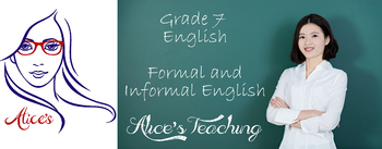Grade 7 English - Formal and Informal Englishes