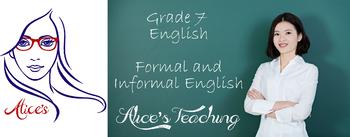 Grade 7 English - Formal and Informal Englishes