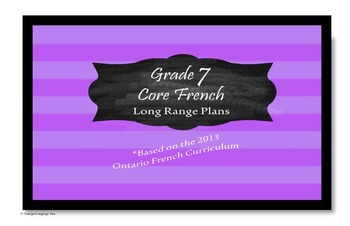 *2013 Ontario Core French Curriculum* Grade 7 Long Range Plans