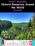 Grade 7 Geography - Natural Resources Around the World (Strand B)