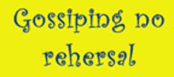 Grade 7 Grade 8 Year 7 Year 8 No Gossiping Rehearsal