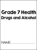 Grade 7 Health - Drugs + Alcohol